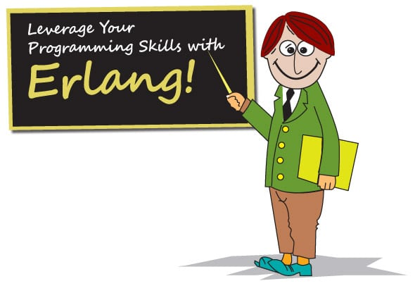 Leverage Your Programming Skills with Erlang!