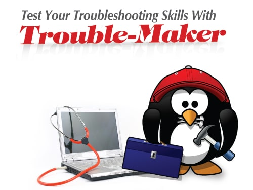 Test Your Troubleshooting Skills With Trouble-Maker